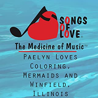 Paelyn Loves Coloring, Mermaids and Winfield, Illinois