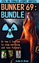 Bunker 69 Bundle: Futa on Females Atomic Erotica: Or how I learned to stop worrying and love futanari.