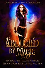 Abducted by Magic: A Gargoyle Shifter Romance (Guardians of Magic Book 1) Kindle Edition