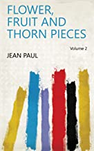 Flower, Fruit and Thorn Pieces Volume 2 (English Edition)