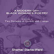 A Modern Day Black Woman's Poetry: Volume 1: Two Decades of Growth and Change