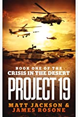 Project 19 (Crisis in the Desert Book 1) Kindle Edition