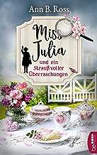 Miss Julia und ein Strauß voller Überraschungen (Ein Cosy Krimi mit Miss Julia 3) (German Edition)