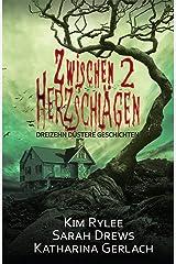 Zwischen 2 Herzschlägen: Dreizehn düstere Kurzgeschichten (German Edition) Kindle Edition