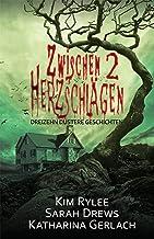 Zwischen 2 Herzschlägen: Dreizehn düstere Kurzgeschichten (German Edition)