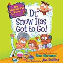 Dr. Snow Has Got to Go!: My Weirder-est School, Book 1