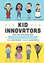 Kid Innovators: True Tales of Childhood from Inventors and Trailblazers (Kid Legends)