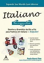 Italiano fácil e passo a passo: domine a gramática do dia a dia para fluência em italiano - Rápido!
