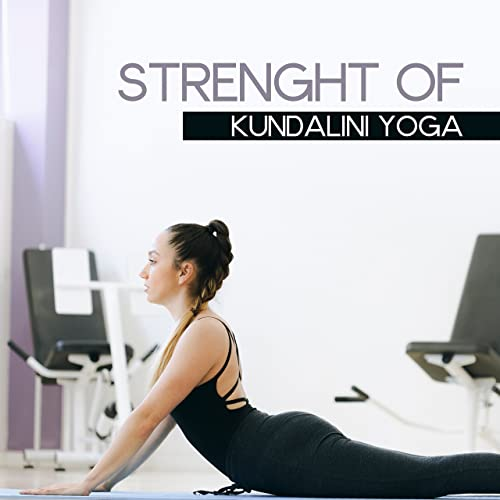 Strenght of Kundalini Yoga by Meditation, Relaxation ...