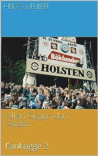 Allein Gegen den Westen: Fankogge 2 (German Edition)