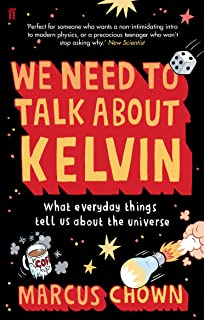 We Need to Talk About Kelvin: What everyday things tell us about the universe