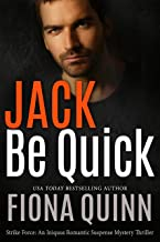 Jack Be Quick (Strike Force: An Iniquus Romantic Suspense Mystery Thriller Book 2)