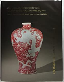 Imperial Perfection: The Palace Porcelain of Three Chinese Emperors, Kangxi - Yongzheng - Qianlong