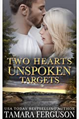 TWO HEARTS UNSPOKEN TARGETS (Two Hearts Wounded Warrior Romance Book 11) Kindle Edition