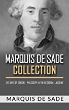 Marquis De Sade Collection. 120 days of sodom - Philosopy in the bedroom - Justine