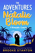 The Adventures of Natalie Bloom: A Friends to Lovers Romantic Comedy (Bloom Sisters Book 2)