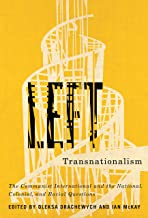 Left Transnationalism: The Communist International and the National, Colonial, and Racial Questions (Rethinking Canada in the World Book 4) (English Edition)