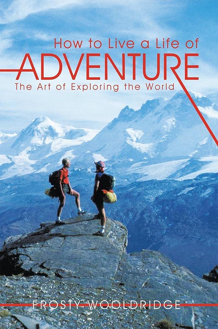 劇作家ブラウンエイリアンHow to Live a Life of Adventure: The Art of Exploring the World (English Edition)