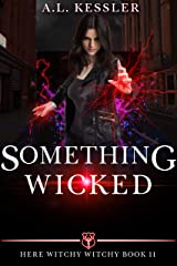 Something Wicked (Here Witchy Witchy Book 11) Kindle Edition