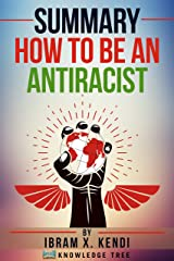 Summary: How To Be An Antiracist: by Ibram X. Kendi Kindle Edition