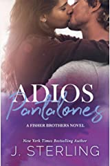 Adios Pantalones: A Single Mom Romance (The Fisher Brothers Book 3) Kindle Edition