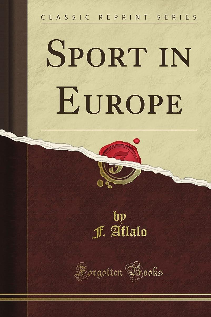 相続人曲がった木材Sport in Europe (Classic Reprint)
