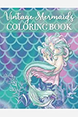 Vintage Mermaids Coloring Book: 30 Mermaid Coloring Pages - High Quality Images - Perfect Gift for Girls Paperback
