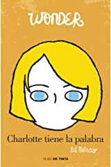 Wonder. Charlotte tiene la palabra (Spanish Edition) Kindle Edition