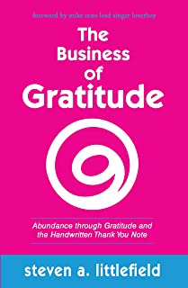 The Business of Gratitude: Abundance Through Gratitude and the Handwritten Thank You Note