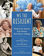 We the Resilient : Wisdom for America from Women Born Before Suffrage