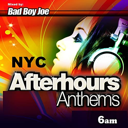 Badboyjoe Nyc Afterhours Anthems 6am by Various Artists ...