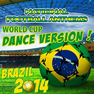 National Football Anthems Brazil 2014 Dance Version