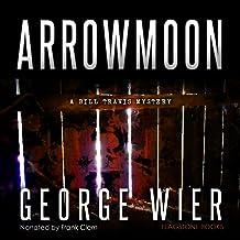 Arrowmoon: The Bill Travis Mysteries, Book 8