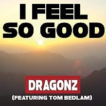 I Feel So Good (feat. Tom Bedlam)