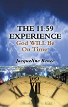 The 11:59 Experience - God WILL Be On Time!