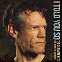 I Told You So - The Ultimate Hits Of Randy Travis (Video Version)