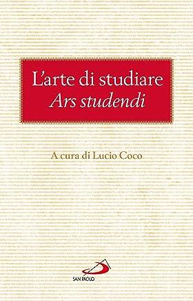 Larte di studiare (Ars studendi): Consigli dei Padri della Chiesa sul modo di trarre profitto dallo studio