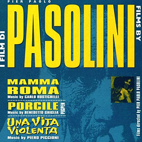 I film di Pasolini di Benedetto Ghiglia & Piero Piccioni