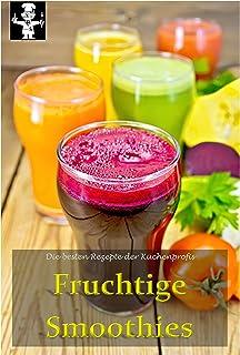 Fruchtige Smoothies (Die besten Rezepte der Küchenprofis 3) (German Edition)