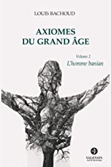 Axiomes du Grand Âge: Volume 2 - L'homme banian Broché