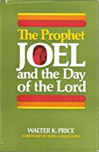The Prophet Joel and the day of the Lord