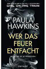 Wer das Feuer entfacht - Keine Tat ist je vergessen: Roman - Der internationale NR.-1-BESTSELLER (German Edition) Formato Kindle