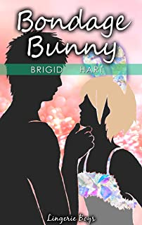 Bondage Bunny: Innocent Sissy Becomes Hardcore BDSM Sub Homoerotica (Lingerie Boys Book 7)