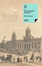 Historia general de Chile II (Spanish Edition)