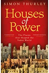 Houses of Power: The Places that Shaped the Tudor World (English Edition) Format Kindle