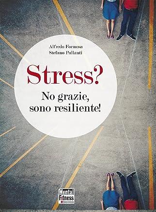 Stress? No grazie sono resiliente!