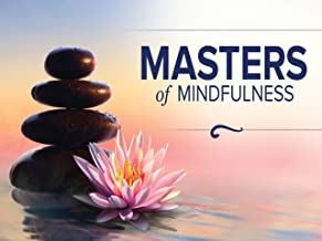 Masters of Mindfulness: Transforming Your Mind and Body