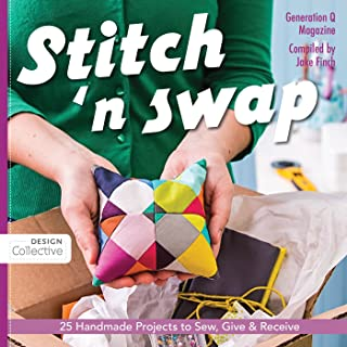Stitch 'n Swap: 25 Handmade Projects to Sew, Give & Receive (Design Collective)