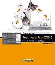 Aprender Premiere Pro CS5.5 con 100 ejercicios prácticos (Aprender...con 100 ejercicios prácticos) (Spanish Edition)