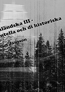Di ångermanländska III - di kända, di experimentella och di historiska